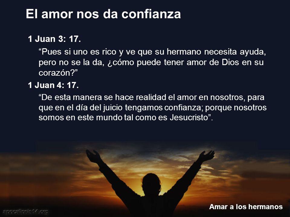1 Juan 3: 17. Pues si uno es rico y ve que su hermano necesita ayuda, pero no se la da, ¿cómo puede tener amor de Dios en su corazón