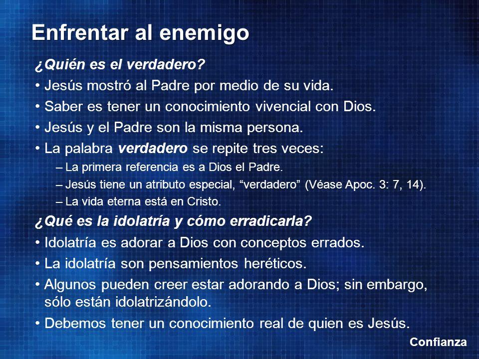 Jesús mostró al Padre por medio de su vida.