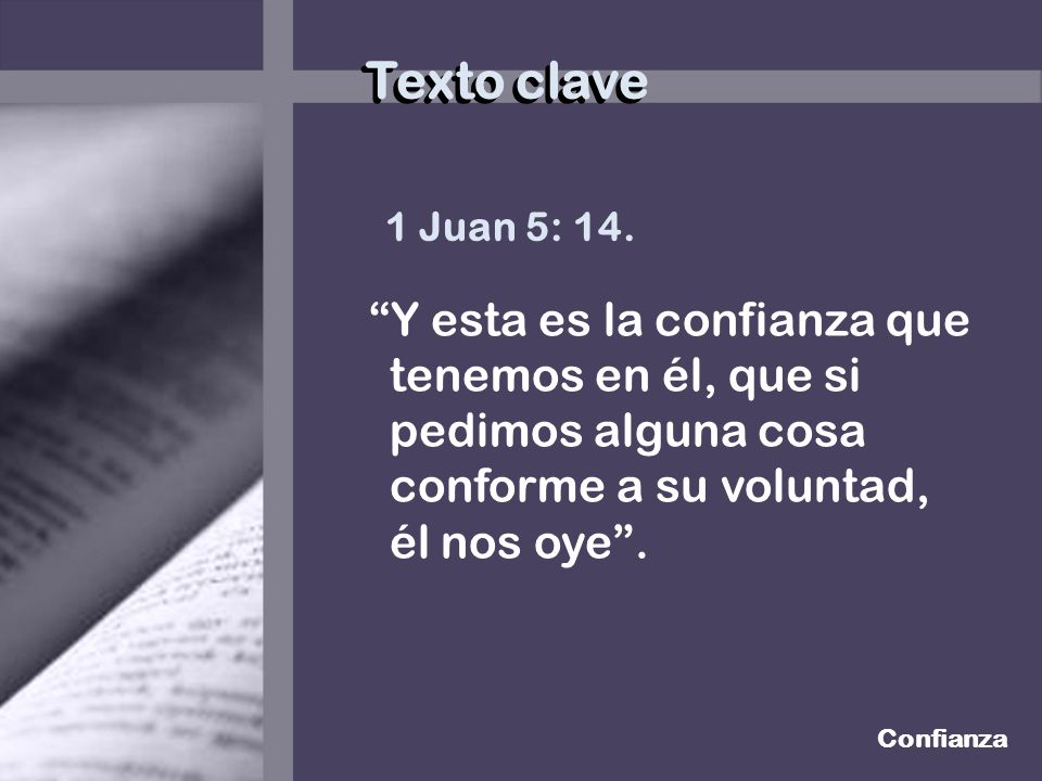 Texto clave 1 Juan 5: 14.