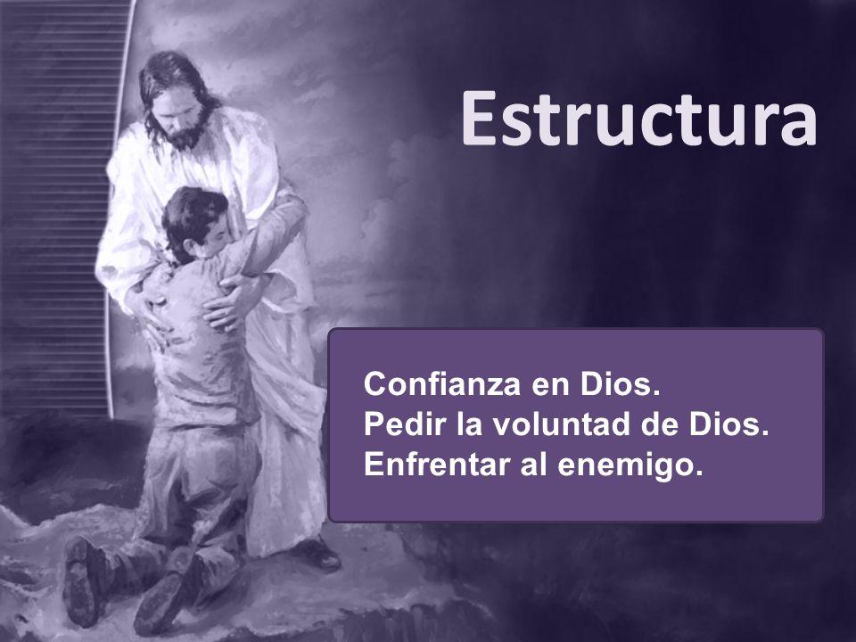 Estructura Confianza en Dios. Pedir la voluntad de Dios.