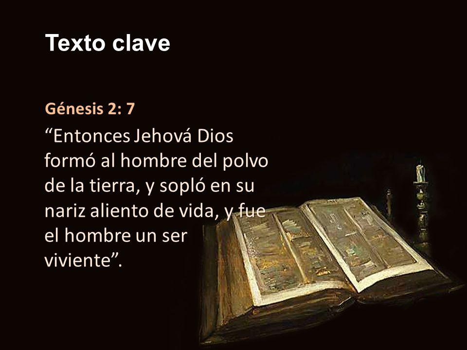 Texto clave Génesis 2: 7.
