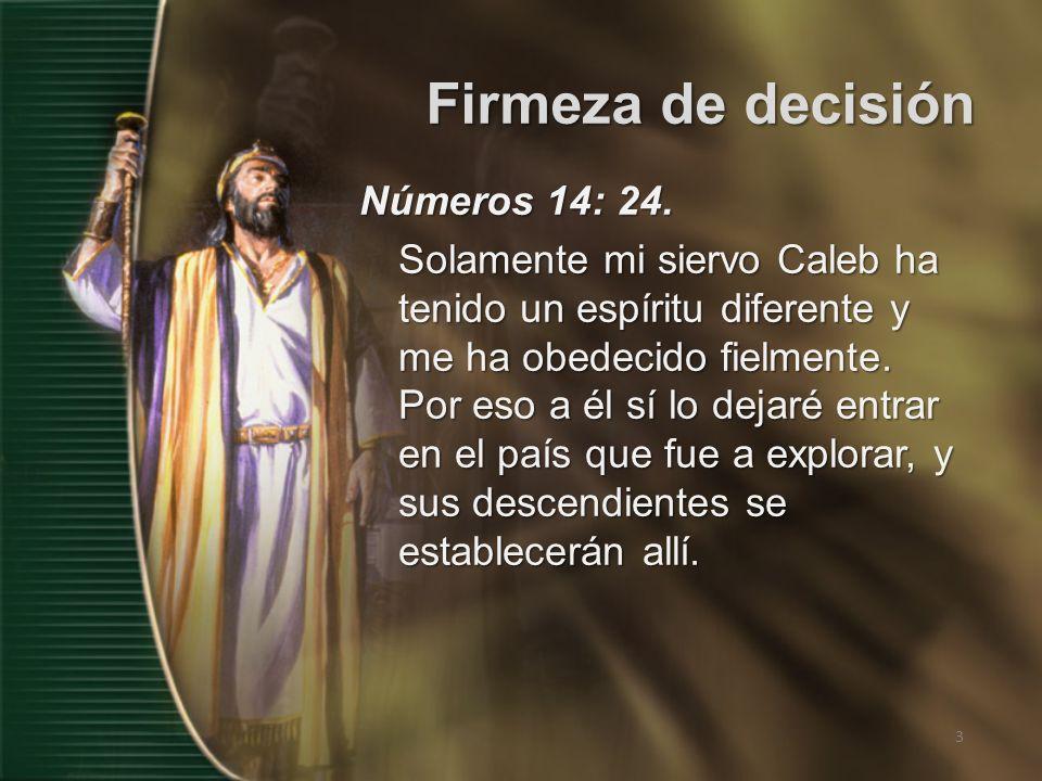 Números 14: 24.