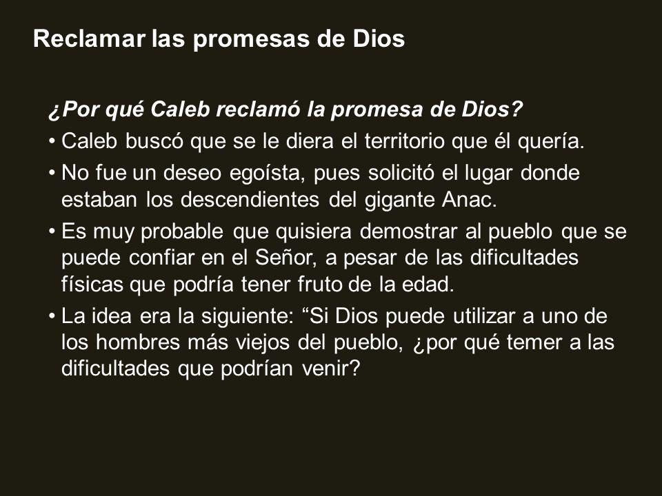 ¿Por qué Caleb reclamó la promesa de Dios