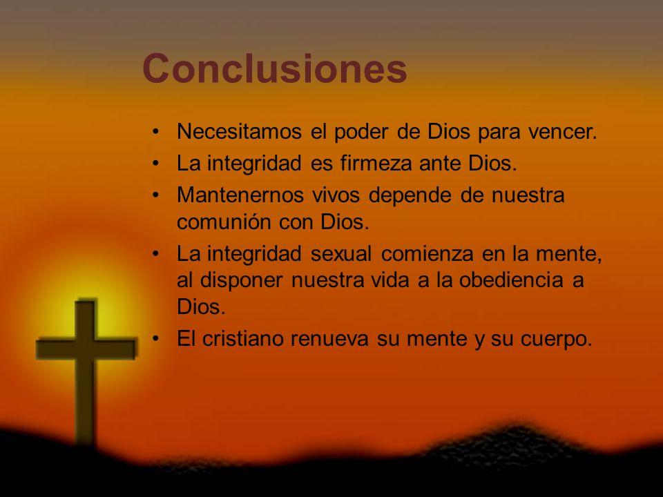 Conclusiones Necesitamos el poder de Dios para vencer.