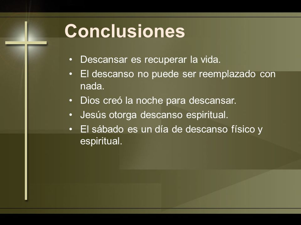 Conclusiones Descansar es recuperar la vida.