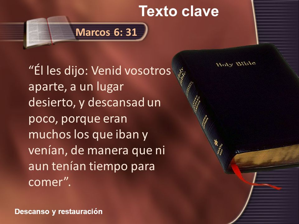 Texto clave Marcos 6: 31.