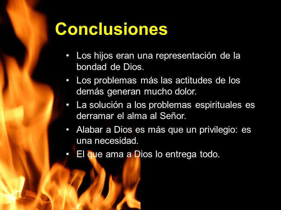 Conclusiones Los hijos eran una representación de la bondad de Dios.