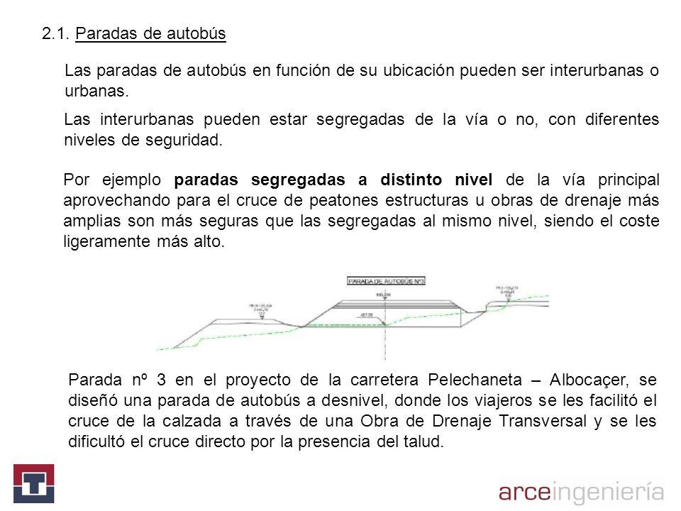 2.1. Paradas de autobúsLas paradas de autobús en función de su ubicación pueden ser interurbanas o urbanas.