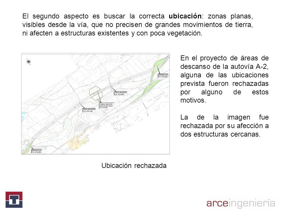 El segundo aspecto es buscar la correcta ubicación: zonas planas, visibles desde la vía, que no precisen de grandes movimientos de tierra, ni afecten a estructuras existentes y con poca vegetación.