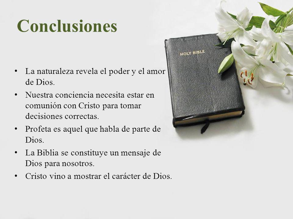 Conclusiones La naturaleza revela el poder y el amor de Dios.