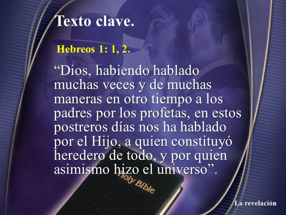 Texto clave. Hebreos 1: 1, 2.