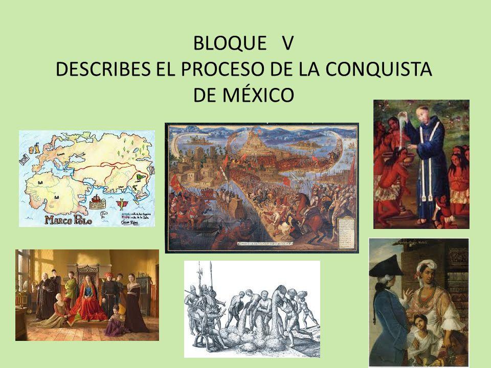 DESCRIBES EL PROCESO DE LA CONQUISTA DE MÉXICO