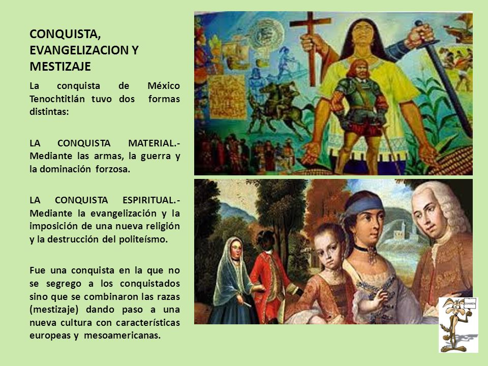 CONQUISTA, EVANGELIZACION Y MESTIZAJE