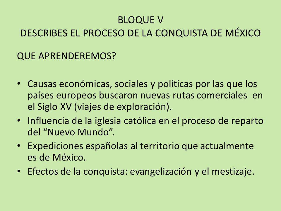 BLOQUE V DESCRIBES EL PROCESO DE LA CONQUISTA DE MÉXICO