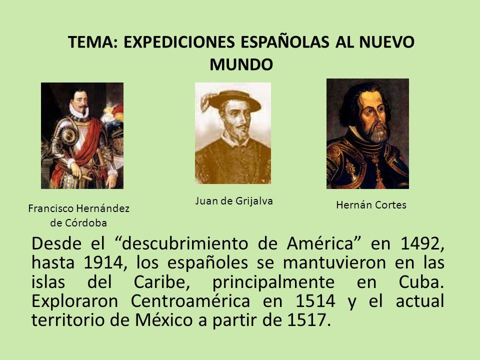 TEMA: EXPEDICIONES ESPAÑOLAS AL NUEVO MUNDO