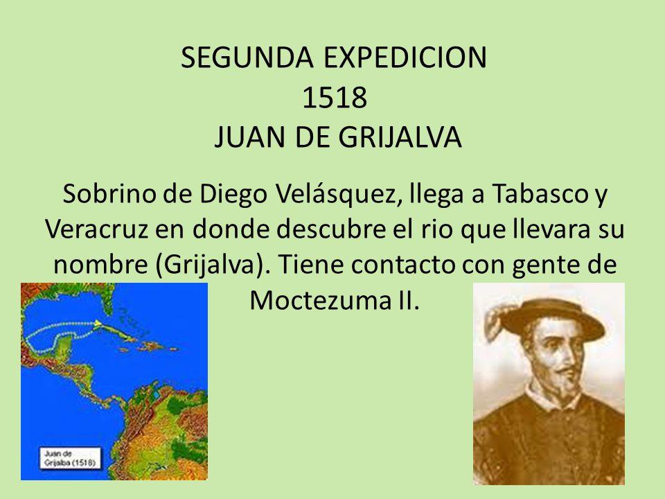 SEGUNDA EXPEDICION 1518 JUAN DE GRIJALVA