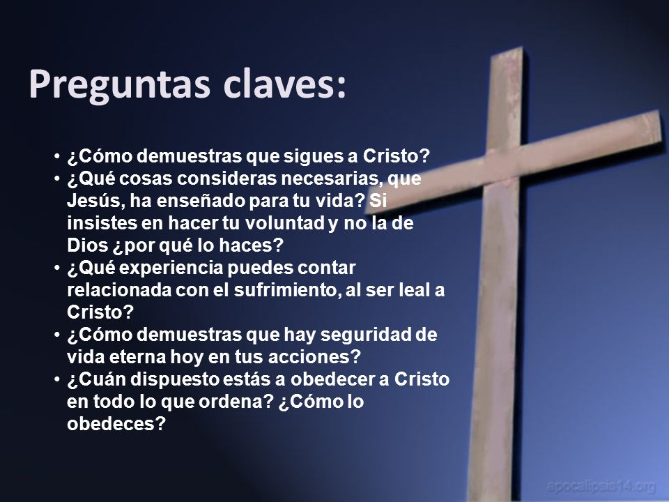 Preguntas claves: ¿Cómo demuestras que sigues a Cristo