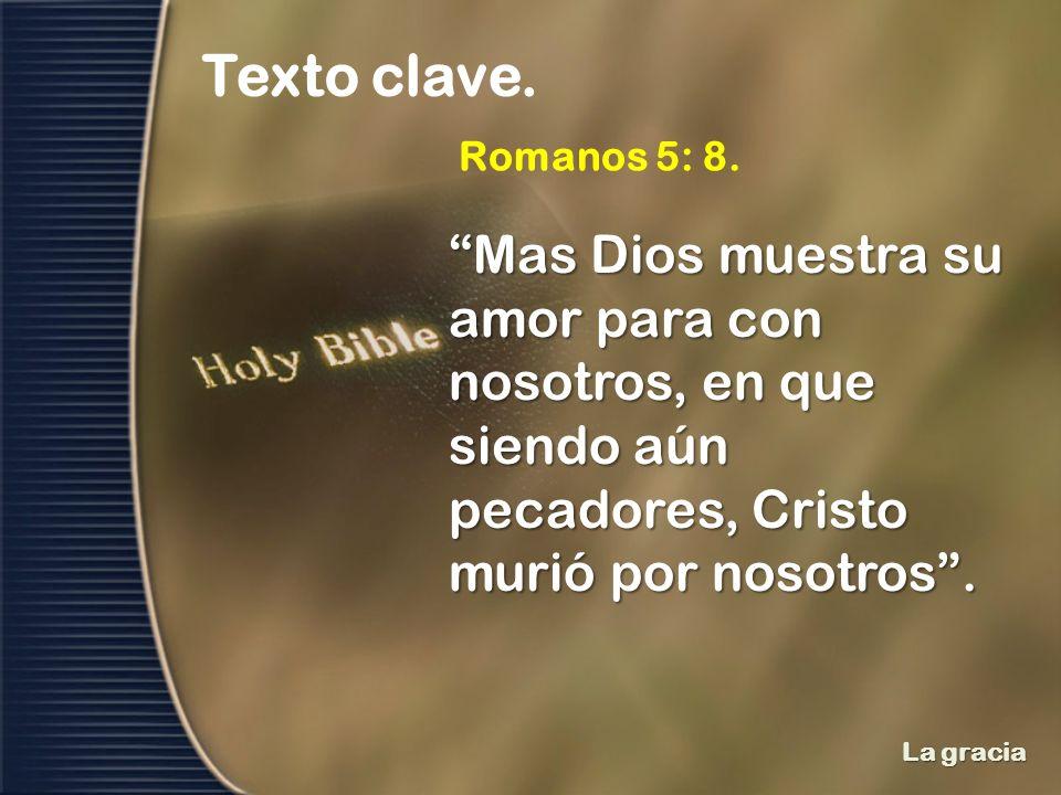 Texto clave. Romanos 5: 8.