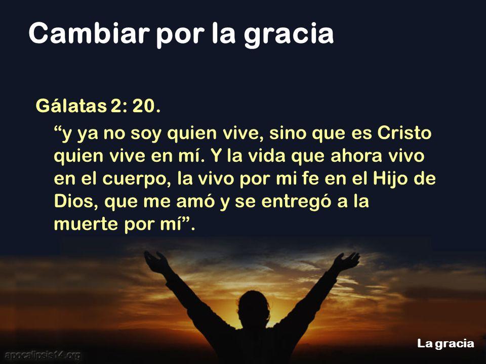 Gálatas 2: 20. y ya no soy quien vive, sino que es Cristo quien vive en mí.