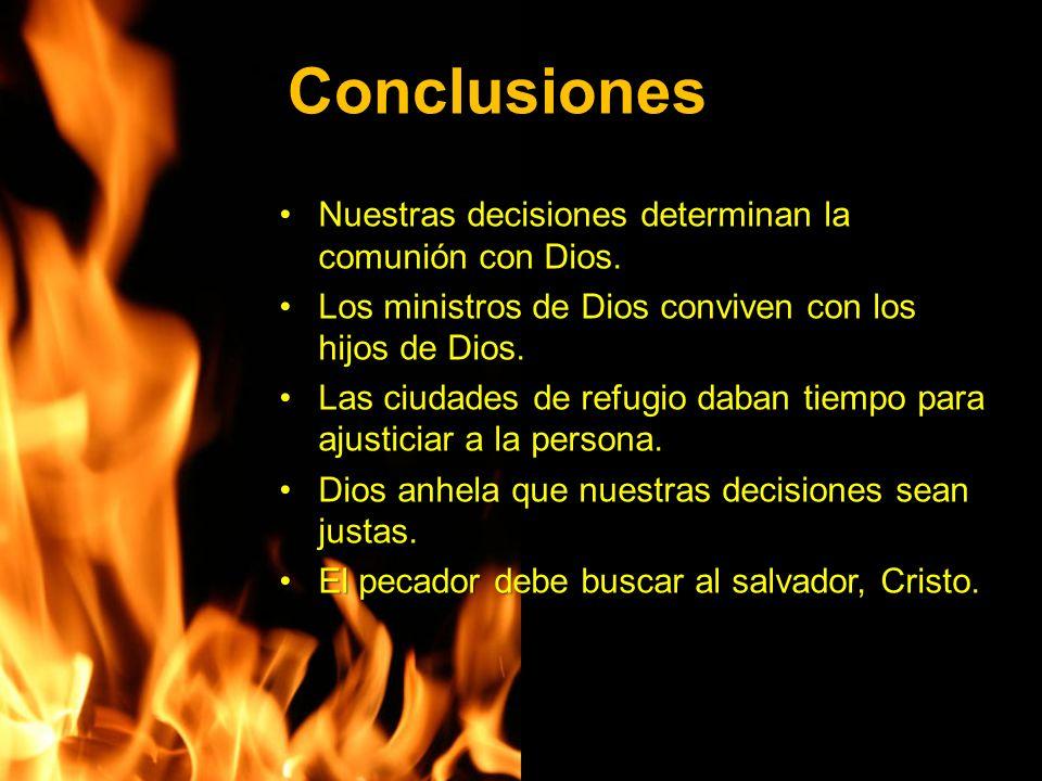 Conclusiones Nuestras decisiones determinan la comunión con Dios.