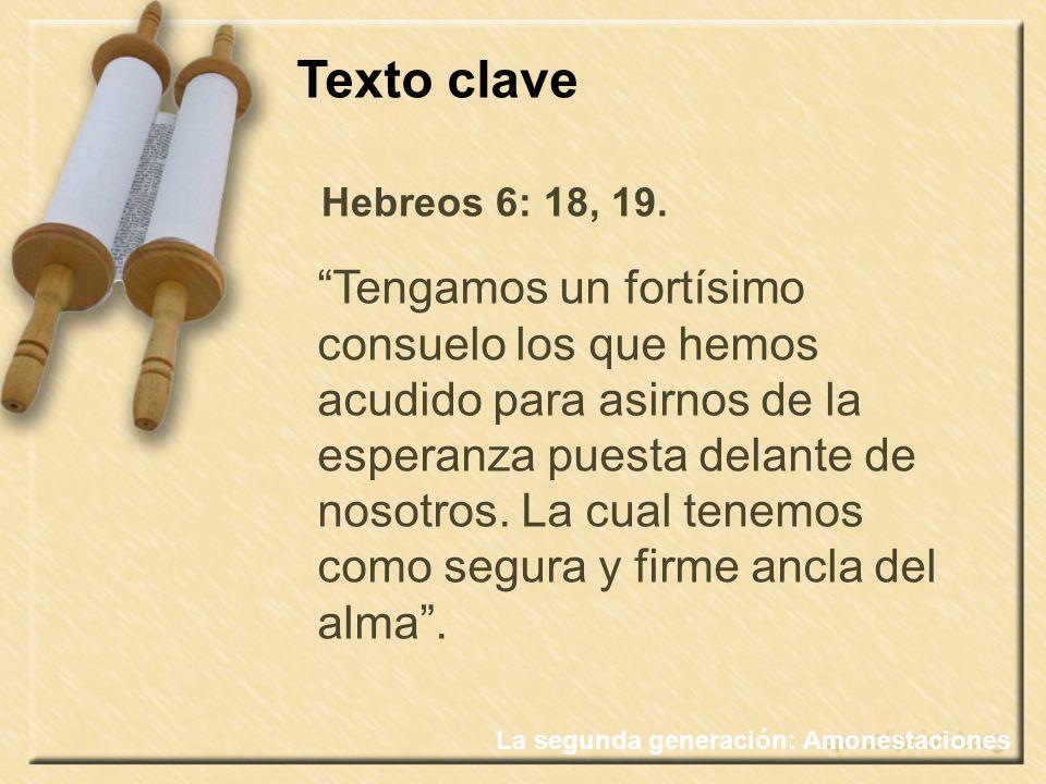 Texto clave Hebreos 6: 18, 19.