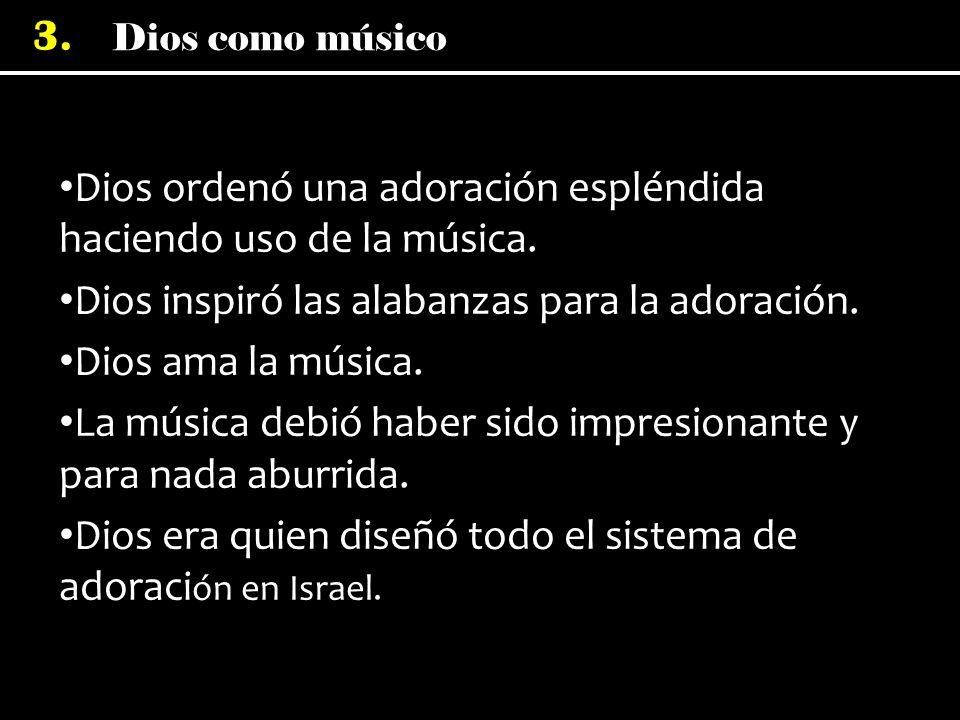 Dios ordenó una adoración espléndida haciendo uso de la música.