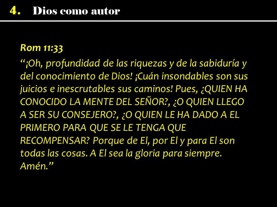 Rom 11:33 ¡Oh, profundidad de las riquezas y de la sabiduría y del conocimiento de Dios.