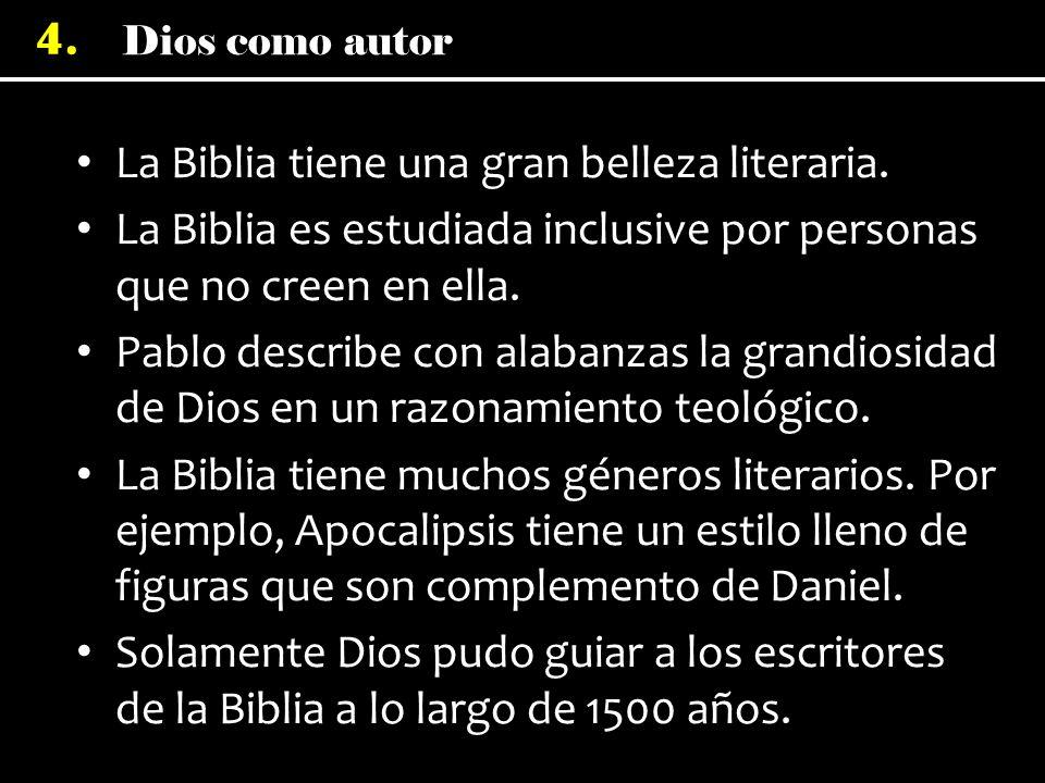 La Biblia tiene una gran belleza literaria.