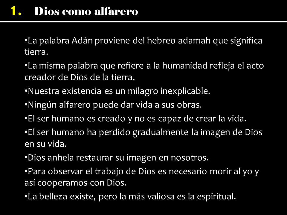 La palabra Adán proviene del hebreo adamah que significa tierra.