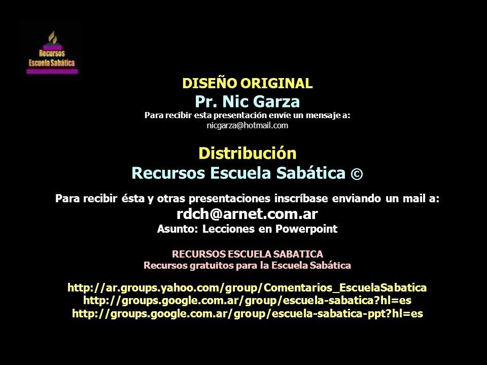 Pr. Nic Garza Distribución Recursos Escuela Sabática ©