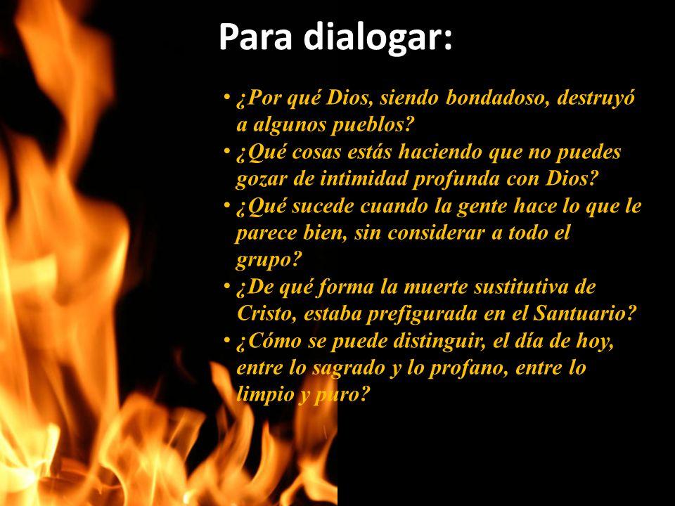 Para dialogar: ¿Por qué Dios, siendo bondadoso, destruyó a algunos pueblos