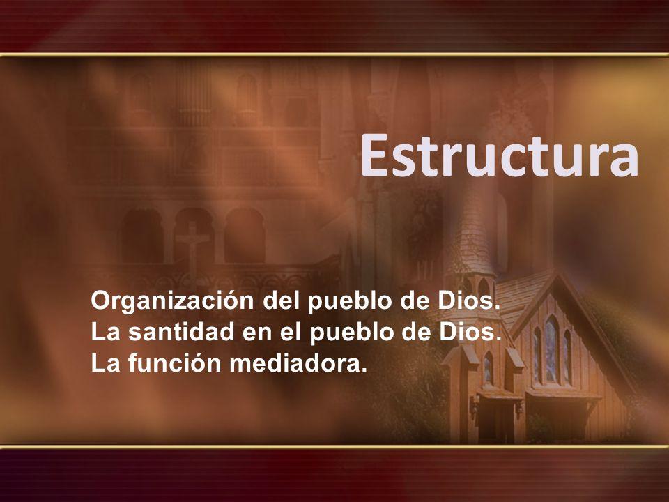Estructura Organización del pueblo de Dios.