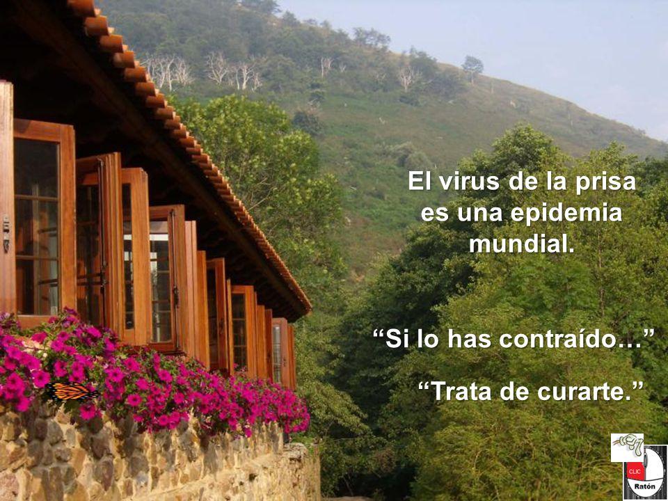 El virus de la prisa es una epidemia mundial.