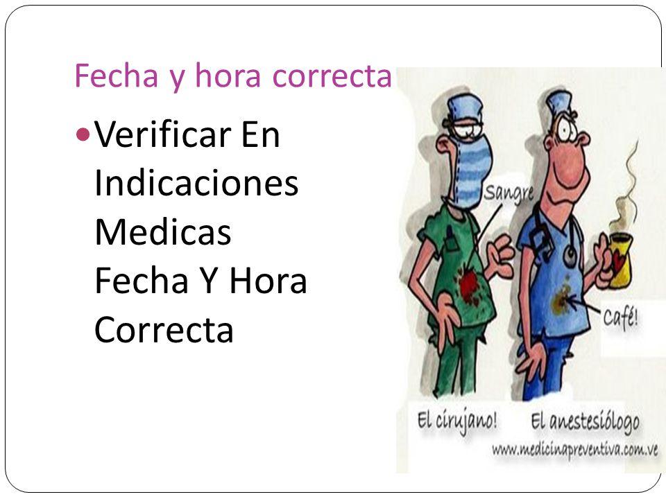 Verificar En Indicaciones Medicas Fecha Y Hora Correcta