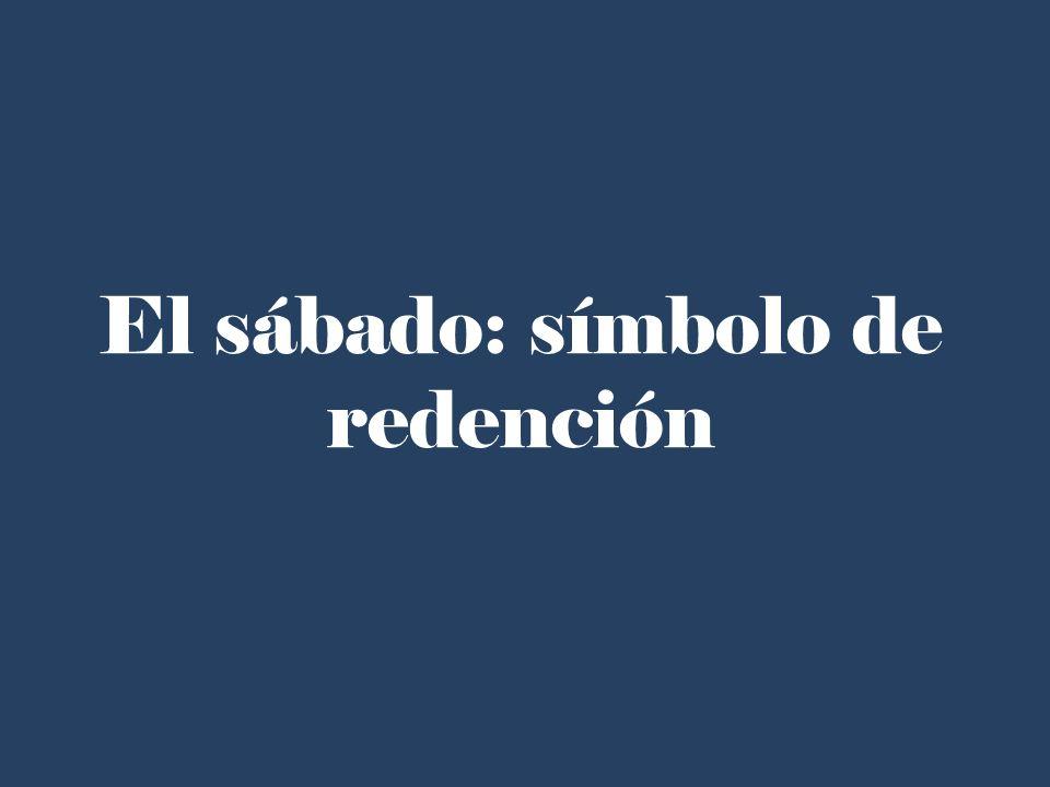 El sábado: símbolo de redención