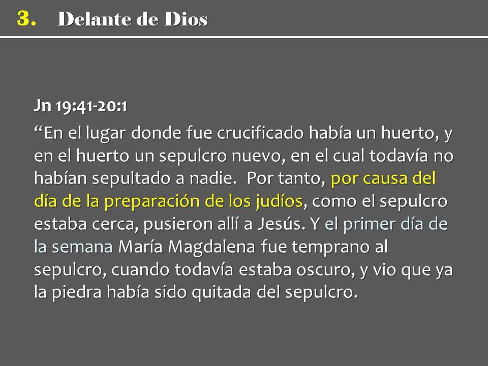 Jn 19:41-20:1