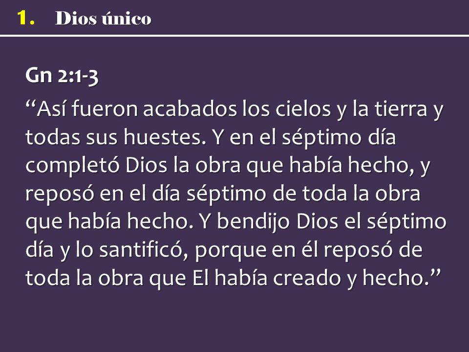 Gn 2:1-3 Así fueron acabados los cielos y la tierra y todas sus huestes.