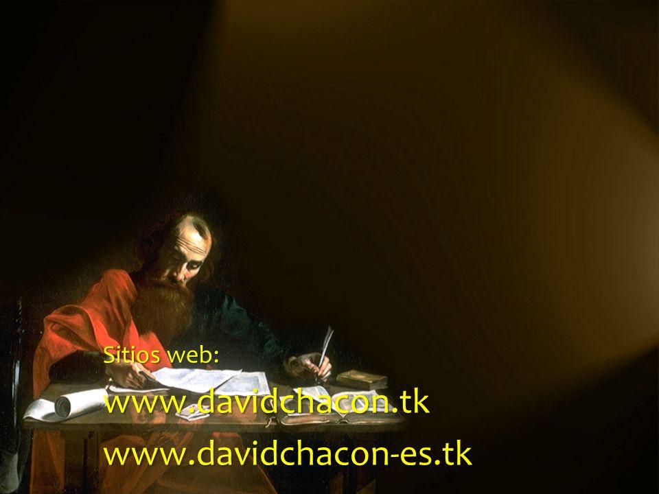 Sitios web: www.davidchacon.tk www.davidchacon-es.tk