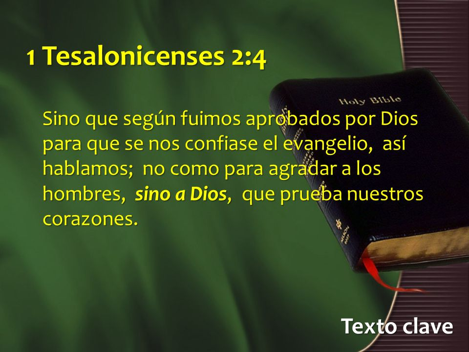 1 Tesalonicenses 2:4 Texto clave