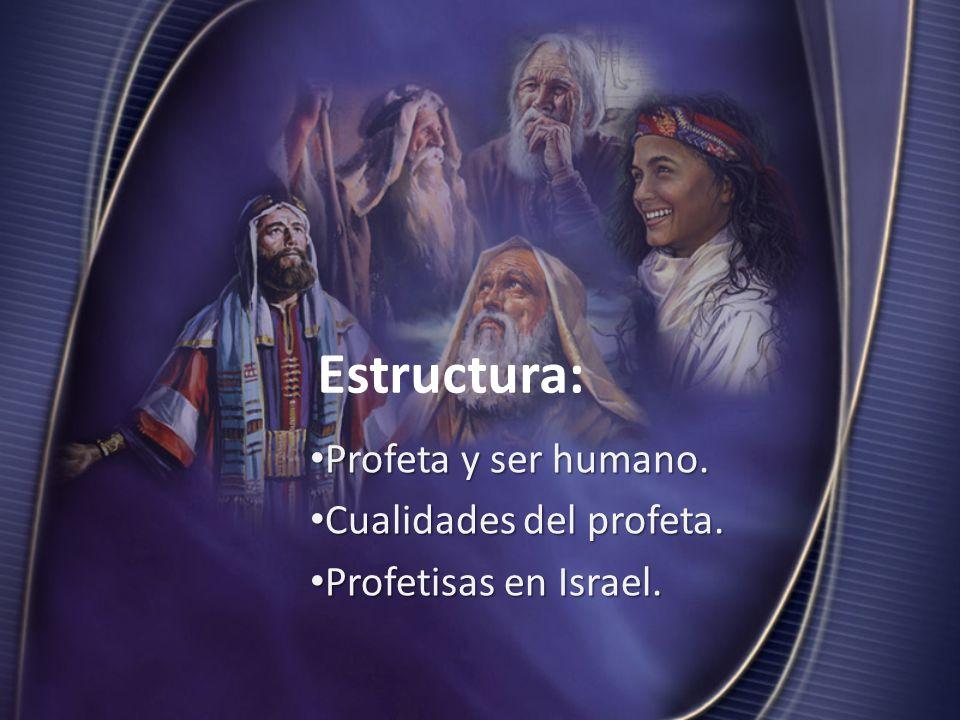 Estructura: Profeta y ser humano. Cualidades del profeta.