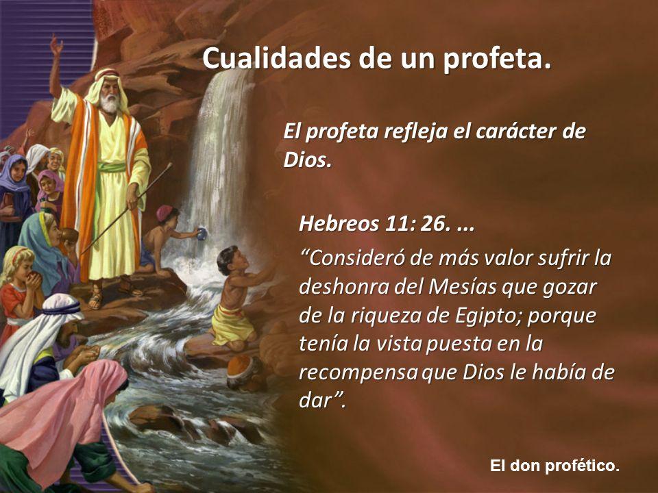 El profeta refleja el carácter de Dios.