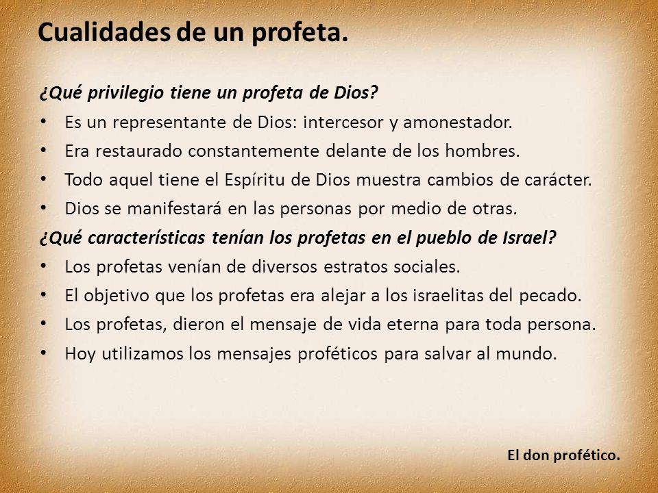 ¿Qué privilegio tiene un profeta de Dios