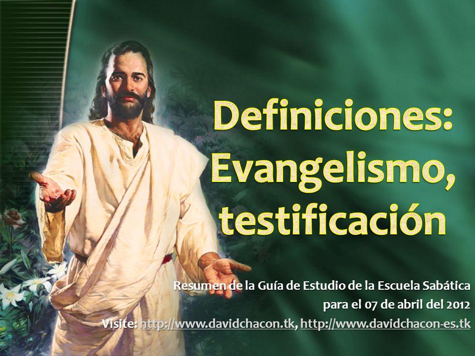 Definiciones: Evangelismo, testificación