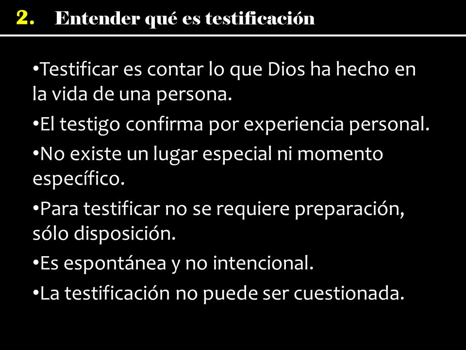 Testificar es contar lo que Dios ha hecho en la vida de una persona.