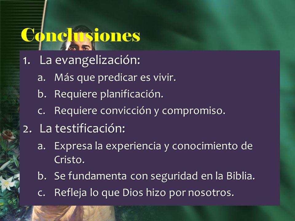 Conclusiones La evangelización: La testificación: