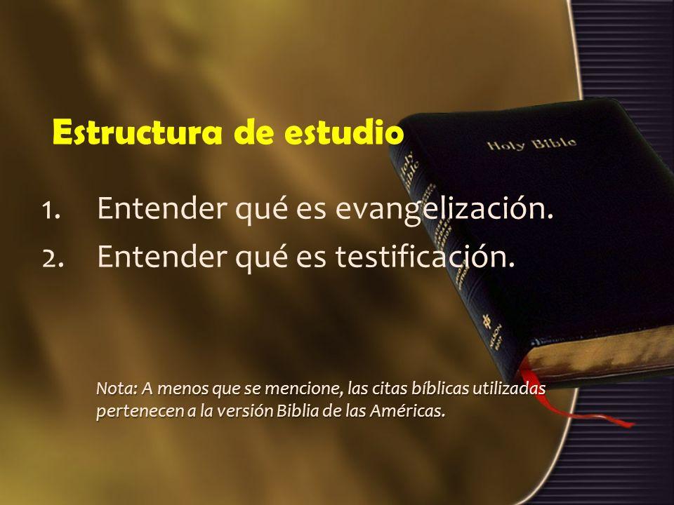 Estructura de estudio Entender qué es evangelización.