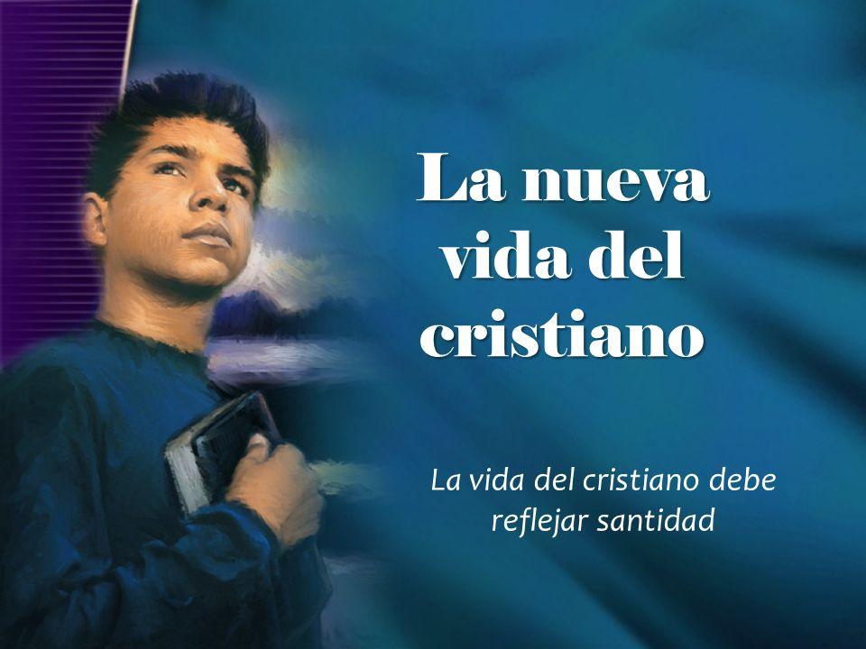 La nueva vida del cristiano