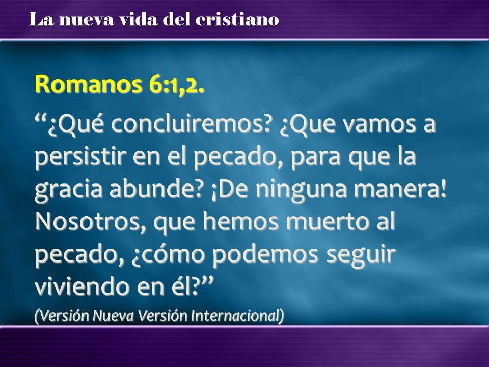 Romanos 6:1,2.