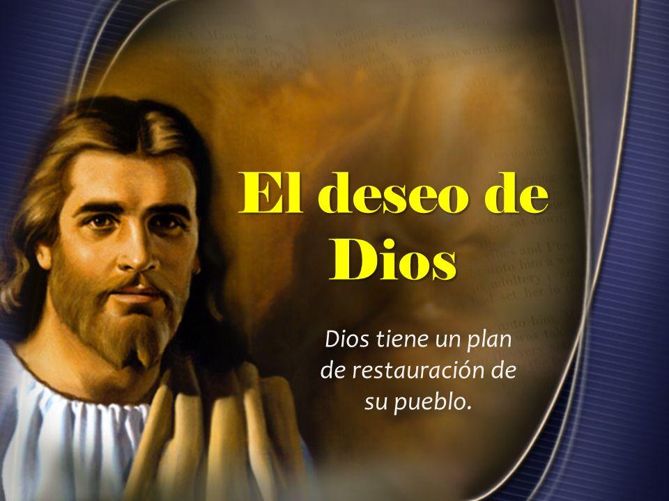 Dios tiene un plan de restauración de su pueblo.