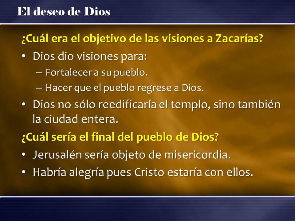 ¿Cuál era el objetivo de las visiones a Zacarías